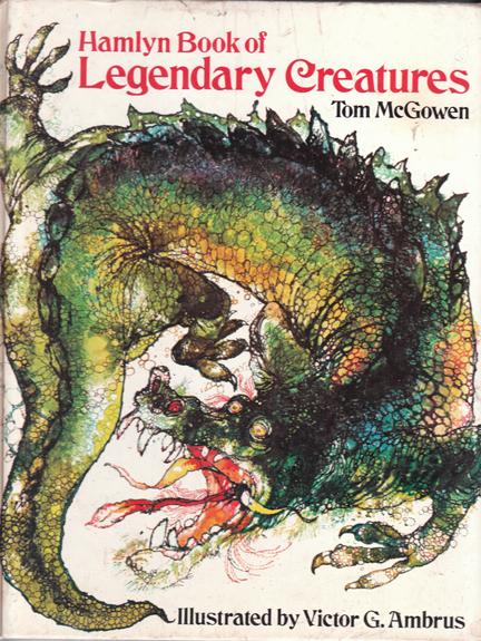 Hamlyn Book of Legendary Creatures – Tom McGowen